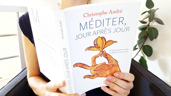 """J'ai lu le livre de Christophe André """"Méditer Jour après Jour"""", 25 leçons pour vivre en pleine conscience"""